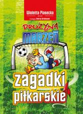 Zagadki piłkarskie Drużyna marzeń - Wioletta Piasecka   mała okładka