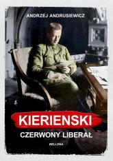 Kierenski Czerwony liberał - Andrzej Andrusiewicz | mała okładka