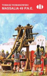 Massalia 49 p.n.e. - Tomasz Romanowski | mała okładka