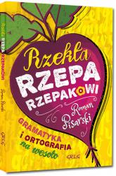 Rzekła rzepa rzepakowi Gramatyka i ortografia na wesoło - Roman Pisarski | mała okładka