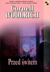 Przed świtem - Cornell Woolrich | mała okładka