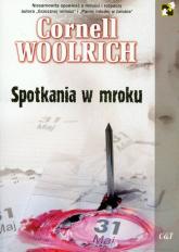 Spotkania w mroku - Cornell Woolrich | mała okładka