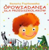Opowiadania dla przedszkolaków - Renata Piątkowska | mała okładka
