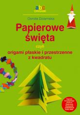 Papierowe święta ABC origami - Dorota Dziamska | mała okładka