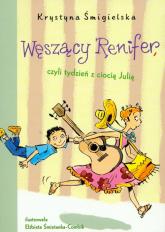 Węszący Renifer czyli tydzień z ciocią Julią - Krystyna Śmigielska | mała okładka