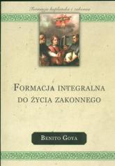 Formacja integralna do życia zakonnego - Benito Goya | mała okładka