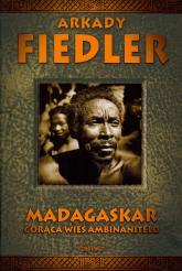 Madagaskar Gorąca wieś Ambinanitelo - Arkady Fiedler | mała okładka