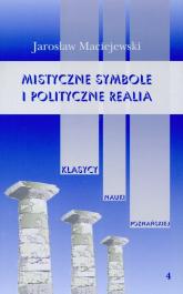 Mistyczne symbole i polityczne realia Tom 4 - Jarosław Maciejewski | mała okładka