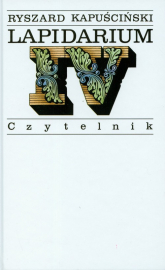 Lapidarium IV - Ryszard Kapuściński | mała okładka