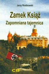 Zamek Książ zapomniana tajemnica + CD - Jerzy Rostkowski | mała okładka