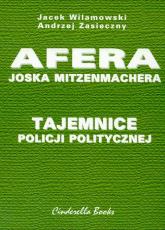 Tajemnice policji politycznej Afera Joska Mitzenmachera - Wilamowski Jacek, Zasieczny Andrzej | mała okładka