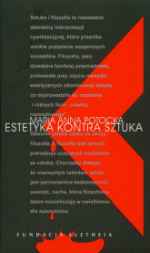 Estetyka kontra sztuka Kompromitacja założeń estetycznych w konfrontacji ze sztuką nowoczesną - Potocka Maria Anna | mała okładka