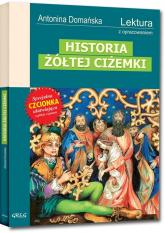 Historia żółtej ciżemki Wydanie z opracowaniem - Antonina Domańska   mała okładka