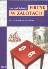 Fircyk w zalotach Wydanie z opracowaniem - Franciszek Zabłocki | mała okładka