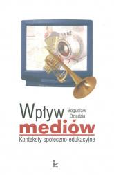Wpływ mediów - Bogusław Dziadzia | mała okładka