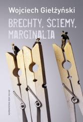Brechty, ściemy, marginalia - Wojciech Giełżyński | mała okładka