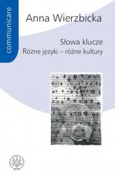 Słowa klucze Różne języki - różne kultury - Anna Wierzbicka | mała okładka