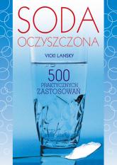 Soda oczyszczona 500 praktycznych zastosowań - Vicki Lansky | mała okładka