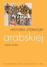 Historia literatury arabskiej - Wiebke Walther | mała okładka