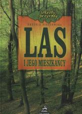 Las i jego mieszkańcy Sekrety przyrosy - Urszula Pigułowska   mała okładka