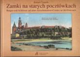 Zamki na starych pocztówkach, Burgen und Schlosser auf alten Ansichtskarten, Castles in Old Postcards - Roman Czejarek | mała okładka
