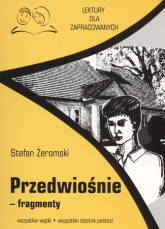 Przedwiośnie fragmenty Lektury dla zapracowanych wszystkie wątki wszystkie istotne postacie - Stefan Żeromski | mała okładka