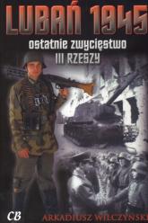 Lubań 1945 ostatnie zwycięstwo III RZESZY - Arkadiusz Wilczyński   mała okładka