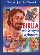 Biblia właściwych wyborów - McDowell Dottie, McDowell Josh | mała okładka