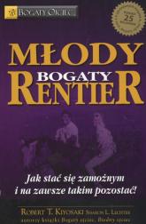 Młody bogaty rentier Jak stać się zamożnym i na zawsze takim pozostać - Kiyosaki Robert T., Lechter Sharon L. | mała okładka