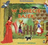 W świecie bajek opowieści z naklejkami - Dorota Krassowska   mała okładka