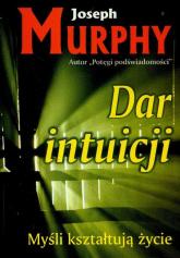 Dar intuicji Myśli kształtują życie - Joseph Murphy | mała okładka