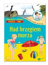 Nad brzegiem morza Edukacja i zabawa Puzzle Gra - Katarzyna Tukaj-Lewańska | mała okładka