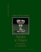 Sztuka w Polsce od Piastów do Jagiellonów - Tadeusz Chrzanowski | mała okładka