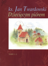Dziecięcym piórem Tom 1 - 3 - Jan Twardowski | mała okładka
