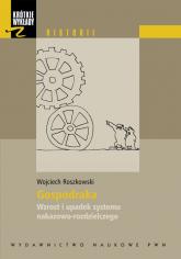 Krótkie wykłady z historii Gospodarka Wzrost i upadek systemu nakazowo-rozdzielczego. - Wojciech Roszkowski | mała okładka
