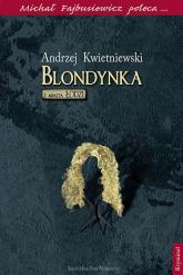 Blondynka z miasta Łodzi Michał Fajbusiewicz poleca... - Andrzej Kwietniewski   mała okładka