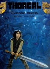 Thorgal Gwiezdne dziecko Tom 7 - Rosiński Grzegorz, Hamme Jean | mała okładka