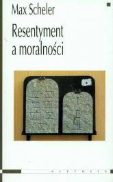 Resentyment a moralności - Max Scheler | mała okładka