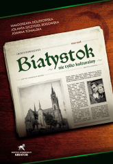 Białystok nie tylko kulturalny Okres powojenny 1944 - 1946 - Dolistowska Małgorzata, Szczygieł-Rogowska Jo | mała okładka