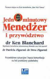 Jednominutowy menedżer i przywództwo Przywództwo sytuacyjne i lepsza komunikacja na linnii przełożony - podwładny - Blanchard Ken, Zigarmi Patricia, Zigarmi Drea | mała okładka