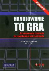 Handlowanie to gra z płytą CD Od namawiania i żebrania do zaspokojenia potrzeb klienta - Haman Wojciech, Gut Jerzy | mała okładka