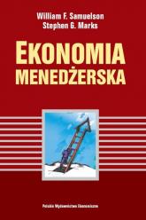 Ekonomia menedżerska - Samuelson William F., Marks Stephen G. | mała okładka
