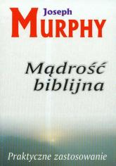 Mądrość biblijna Praktyczne zastosowanie - Joseph Murphy | mała okładka