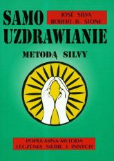 Samouzdrawianie Metodą Silvy - Silva Jose, Stone Robert B. | mała okładka