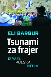 Tsunami za frajer Izrael - Polska - Media - Eli Barbur | mała okładka