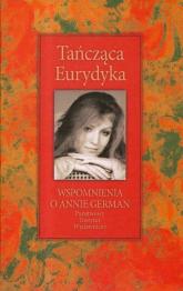 Tańcząca Eurydyka Wspomnienia o Annie German - Mariola Pryzwan | mała okładka