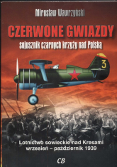 Czerwone gwiazdy sojusznik czarnych krzyży nad Polską - Mirosław Wawrzyński | mała okładka