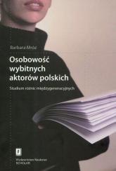 Osobowość wybitnych aktorów polskich Studium różnic międzygeneracyjnych - Barbara Mróz | mała okładka