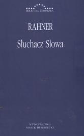 Słuchacz słowa Ugruntowanie filozofii religii - Karl Rahner | mała okładka