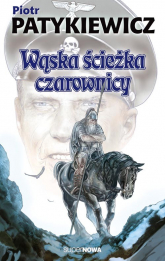 Wąska ścieżka czarownicy - Piotr Patykiewicz | mała okładka